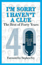 I'm Sorry I Haven't a Clue: the Best of Forty Years by Barry Cryer, PB, NEW.