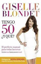 Tengo 50 ¿Y Qué? : El Perfecto Manual Para las Tonas EN PAPEL paperback libro