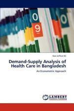 Demand-Supply Analysis of Health Care in Bangladesh by Kazi Julfikar Ali...