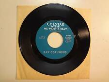 "RAY COLUMBUS:We Want A Beat 2:00-I Need You-U.S. 7"" 1967 Colstar Records 67-1002"