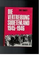 Emil Franzel - Die Vertreibung Sudetenland 1945-1946