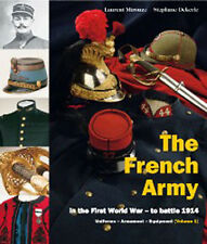 THE FRENCH ARMY IN THE FIRST WORLD WAR - TO BATTLE 1914