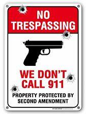 Funny We Don't Call 911, No Trespassing Protected by 2nd Amendment Sign, Made.