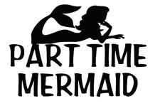 part time mermaid beach ocean truck sticker vinyl funny car decal