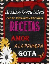 Recetas de Aceites Esenciales: Amor a la Primera Gota by Brandy Arnold (2016,...
