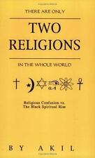 There Are Only Two Religions in the Whole World by Akil (1996, Paperback) NEW