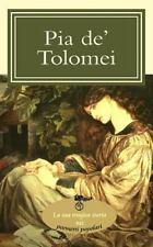 Pia de' Tolomei : La Sua Tragica Storia Nei Poemetti Popolari by A. a V V...
