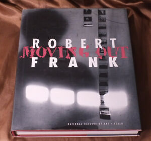 Robert Frank MOVING OUT Hardcover 1994
