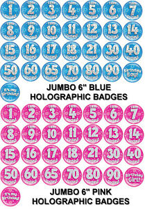 JUMBO LARGE BIRTHDAY BADGES ALL AGES 1ST - 90TH & BIRTHDAY GIRL and BOY