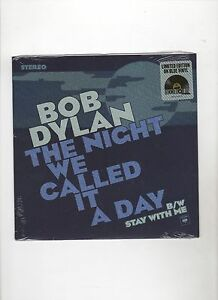 Bob Dylan The Night Nous Called It A Day / Stay 45 Bleu W / Ps Scellé Disquaire