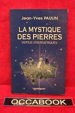 La mystique des pierres. Vertus énergétique - Jean-Yves Paulin - RARE