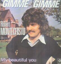 """7"""" Robert Montecristo/Gimme Gimme (France)"""