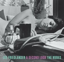 """Lee Friedlander - """"A Second Look - The Nudes"""""""
