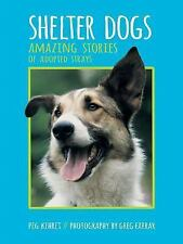 Shelter Dogs: Amazing Stories of Adopted Strays by Kehret, Peg, Good Book