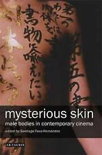 Mysterious Skin: The Male Body in Contemporary Cinema by Santiago...