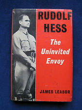 RUDOLF HESS - THE UNINVITED ENVOY by James Leasor-  WWII History