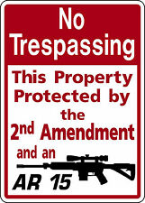 NO TRESPASSING 2nd AMENDMENT AR 15 FUNNY Ext SIGN PRIVATE DEER ELK HUNT PROPERTY