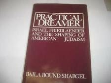 Practical Dreamer: Israel Friedlander and the Shaping of American Judaism