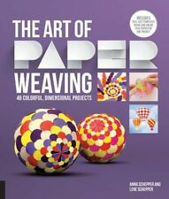 Art of Paper Weaving: 46 Colorful, Dimensional Projects -- Includes Practice Pap
