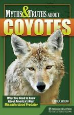 Myths and Truths About Coyotes: What You Need to Know About America's Most Misun