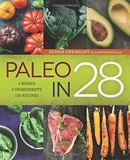 Paleo in 28: 4 Weeks, 5 Ingredients, 130 Recipes (Paperback) by Kenzie Swanhart