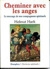 CHEMINER AVEC LES ANGES - Le message de nos compagnons spirituels - H. Hark 1996
