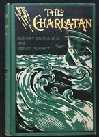 The Charlatan by Robert Buchanan & Henry Murray,1895 New York & Chicago