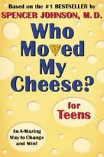 Who Moved My Cheese? for Teens : An A-Mazing Way to Change and Win! by Spencer J