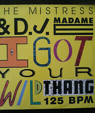 The mistress and DJMadame -I Got Your Wild Thang- Vinyl  LP