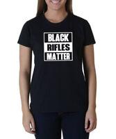 Ladies Black Rifles Matter T-Shirt Guns AR-15 AK47 Gun 2nd Amendment Tee