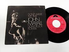 JOHN MAYALL DON'T DÉCHETS MY TIME - DON'T CHOISIR UN FLEUR 7'' 45 TOURS 1969