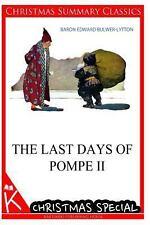 The Last Days of Pompe Ii [Christmas Summary Classics] by Edward...