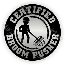 Funny Broom Pusher Hard Hat Sticker  Decal Label Helmet Laborer Operator