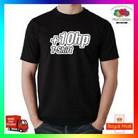 +10hp T-shirt Tee Tshirt Funny Humour Cool fun Novelty Car JDM Euro Turbo Diesel