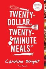 NEW - Twenty-Dollar, Twenty-Minute Meals*: *For Four People