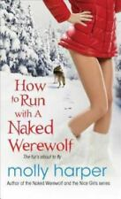 How to Run with a Naked Werewolf by Molly Harper Good Mass Market Paperback BR-5