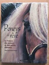 CHEVAL  / PONEYS DE REVE : LA FRANCE DES PONEYS ET DES PETITS CHEVAUX - R. GAY