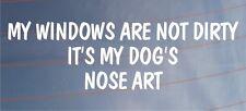 Mon Windows ne sont pas sales c'est mon chien's nose art drôle VOITURE / FOURGONNETTE / Fenêtre Autocollant