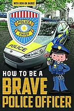 How to be a Brave Police Officer (How to be Readers), Jordan Collins, Used; Good