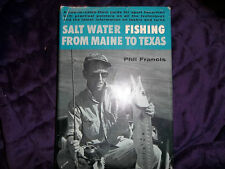 SALT WATER FISHING FROM MAINE TO TEXAS by Phil Francis 1st Ed/1st Printing 1963
