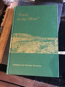 Trails To The Bow Alberta History Book Vintage Calgary Ranching