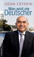 Man wird nie Deutscher von Ozan Ceyhun (2012, Taschenbuch)