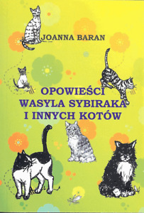 BARAN JOANNA Opowiesci Wasyla Sybiraka i innych kotow - NEW