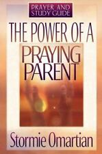 The Power of a Praying Parent: Prayer and Study Guide Omartian, Stormie Paperba