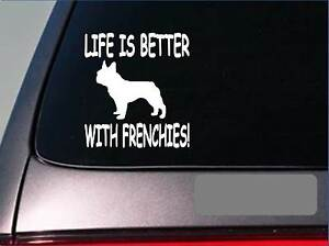 """Life is better with Frenchies *F402* 6"""" sticker decal french bulldog english"""