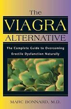 Excellent, The Viagra Alternative: The Complete Guide to Overcoming Erectile Dys