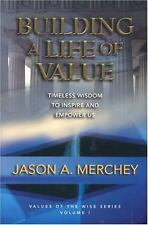 Building a Life of Value: Timeless Wisdom to Inspire and Empower Us (Values of