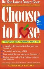 Choose to Lose: A Food Lover's Guide to Permanent Weight Loss, Goor, Nancy, Goor