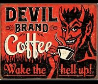 Devil Brand Coffee Wake the Hell Up  Metal Tin Sign Wall Art Funny Humor Decor