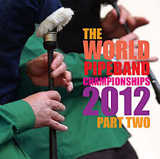 WORLD PIPE BAND CHAMPIONSHIPS 2012 PART TWO CD